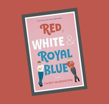 Casey McQuiston's RED, WHITE, & ROYAL BLUE -- Jen's Review