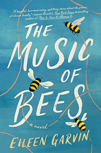 Book Cover of The Music of Bees by Eileen Garvin