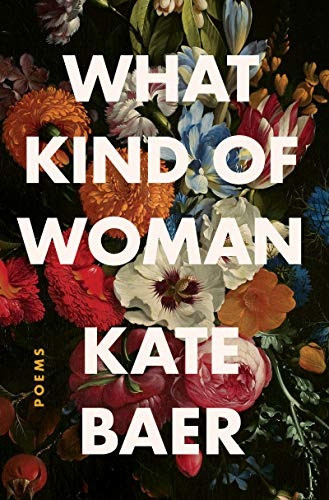 book cover of Kate Baer's What Kind of Woman: Poems