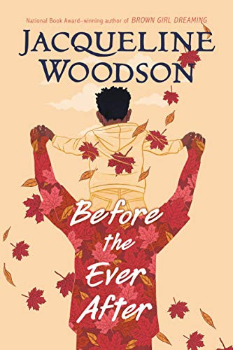 Book cover for Jacqueline Woodson's Before the Ever After