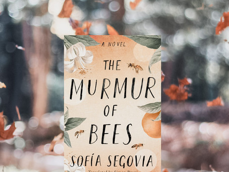 Sofía Segovia's THE MURMUR OF BEES - A Beautiful, Whimsical Story about the Power of Love