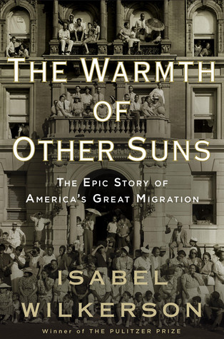 book cover of Isabel Wilkerson's The Warmth of Other Suns: The Epic Story of America's Great Migration