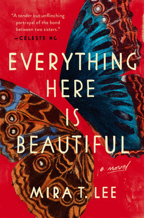 Book cover of Mira T. Lee's Everything Here Is Beautiful