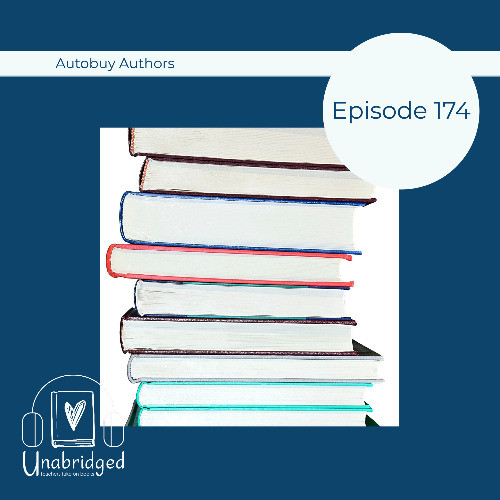 Episode graphic: A photo of a stack of books with text Episode 174: Autobuy Authors