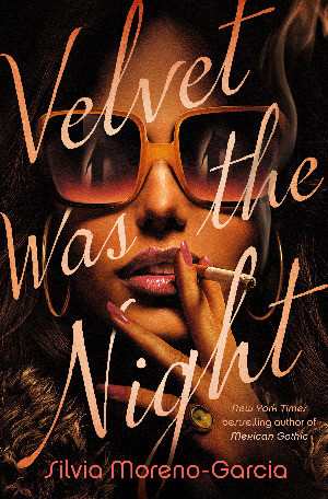 Book cover of Silvia Moreno-Garcia's Velvet Was the Night