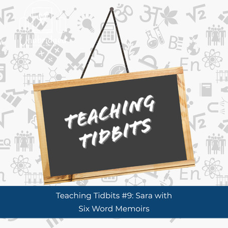 Teaching Tidbits 9: Creating Connections with Six Word Memoirs