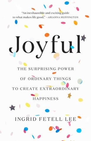 book cover of Ingrid Fetell Lee's Joyful