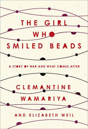 book cover of Clementine Wamariya's The Girl Who Smiled Beads