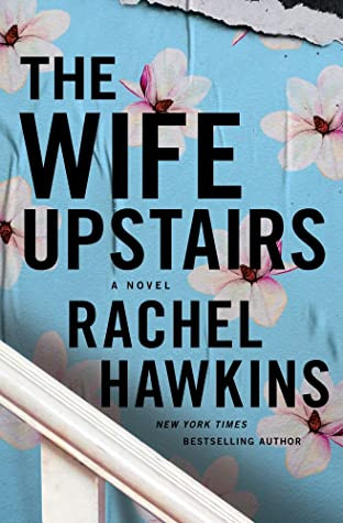 Book cover of Rachel Hawkins's The Wife Upstairs