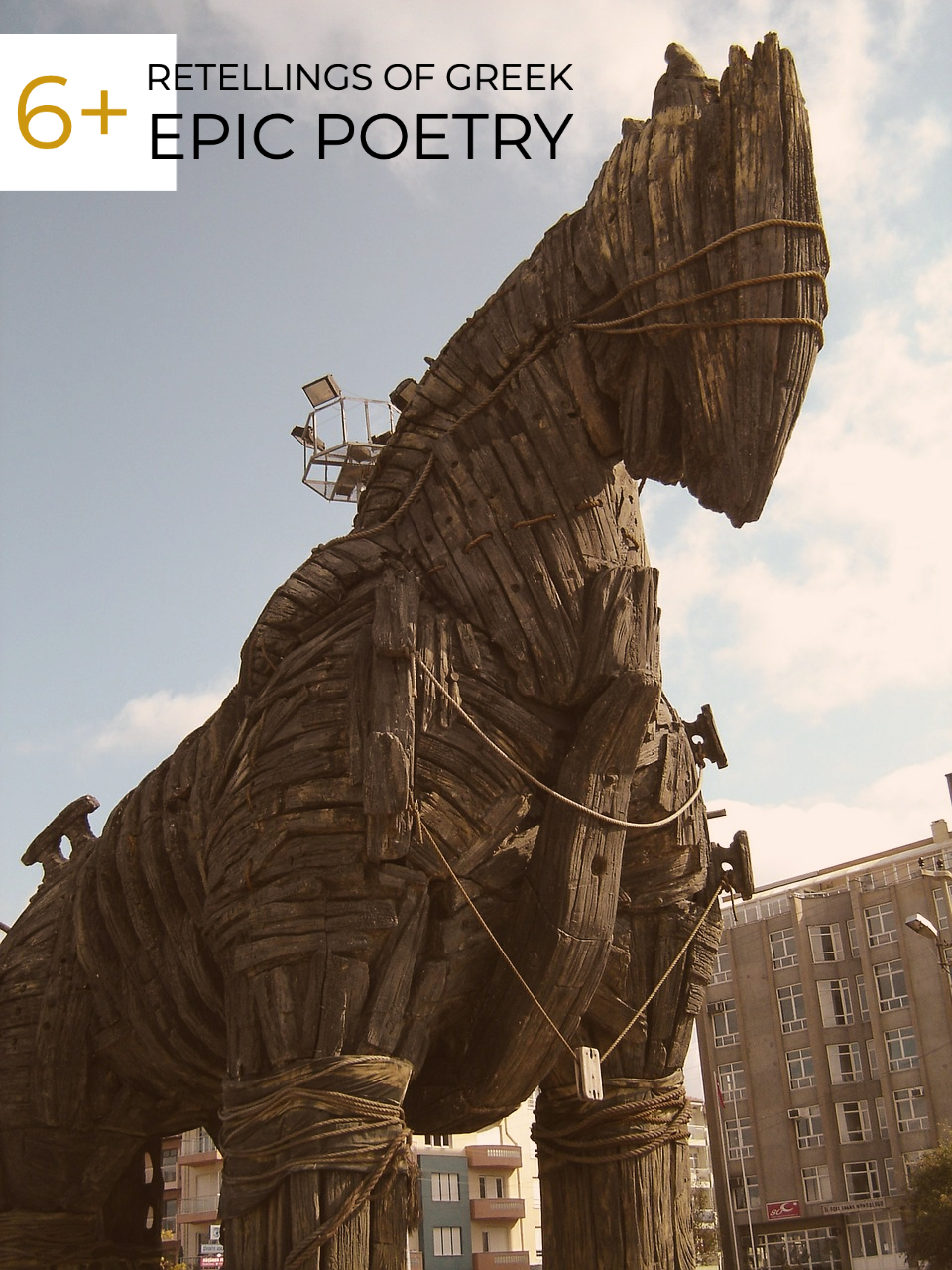 Graphic with text 8 Retellings of Greek Epic Poetry and photo of the Trojan horse