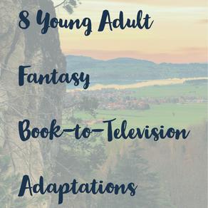 8 YA Fantasy Book-to-Television Adaptations