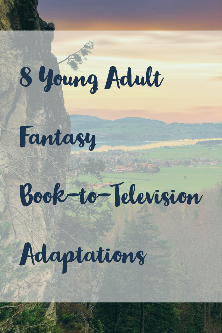 Graphic with fantasy background and text 8 Young Adult Fantasy Book-to-Television Adaptations
