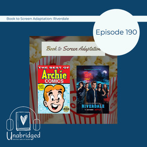 190: Unabridged Discusses the Pilot of RIVERDALE - Book-to-Screen Adaptation