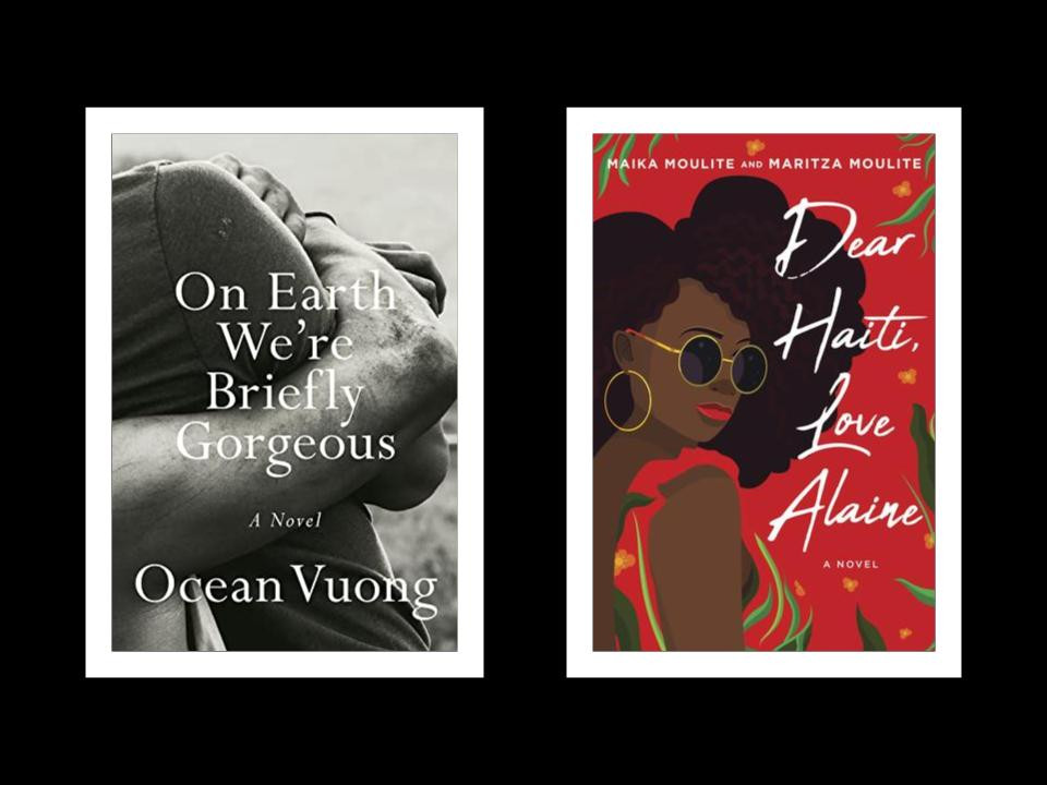 Graphic featuring book covers of Ocean Vuong's On Earth We're Briefly Gorgeous and Maika Moulite and Maritza Moulite's Dear Haiti, Love Alaine
