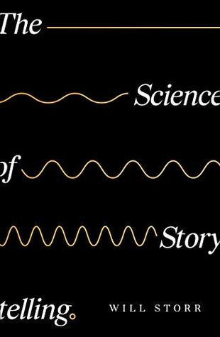 book cover of Will Storr's The Science of Storytelling