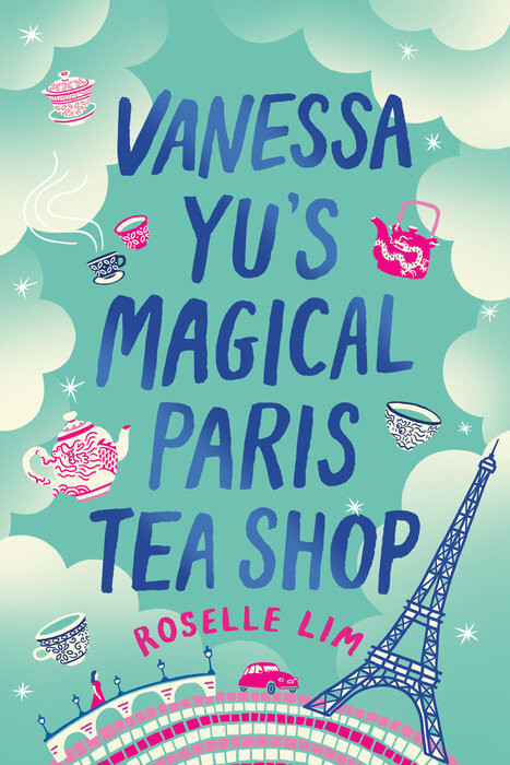 book cover of Roselle Lim's Vanessa Yu's Magical Paris Tea Shop