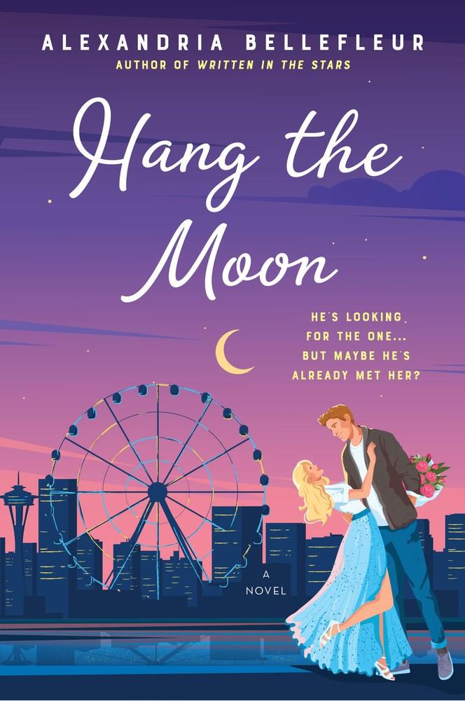 Book cover of Alexandria Bellefleur's Hang the Moon