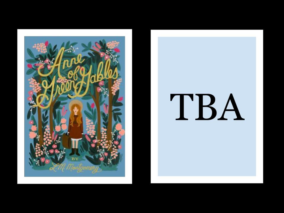 Book cover of L. M. Montgomery's Anne of Green Gables and a box that reads TBA