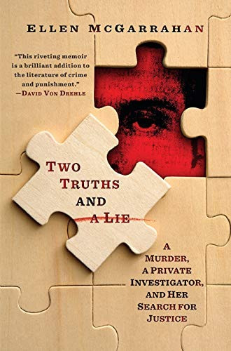 book cover of Ellen McGarrahan's Two Truths and a Lie: A Murder, a Private Investigator, and Her Search for Justice