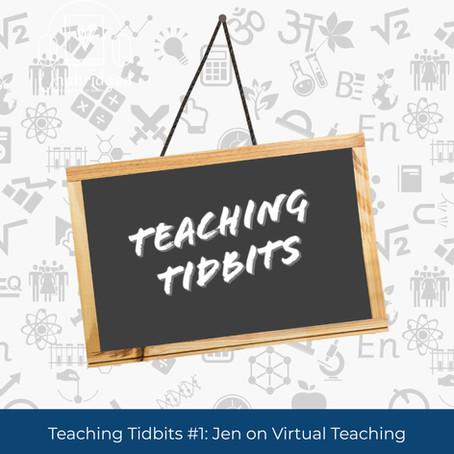 Teaching Tidbits 1: Reflecting on Virtual Teaching . . . 3 Weeks In