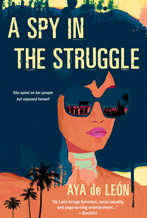 book cover of Aya de León's A Spy in the Struggle