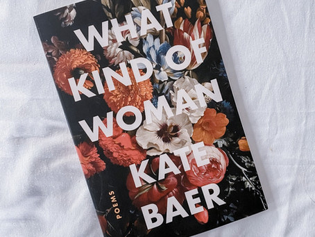 Kate J. Baer's WHAT KIND OF WOMAN - A Beautiful Poetry Collection about Being a Woman and a Mother