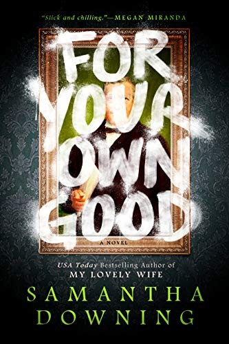 Book cover of For Your Own Good by Samantha Downing