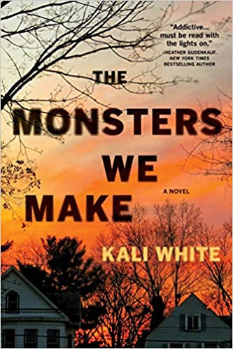 Book cover of Kali White's The Monsters We Make