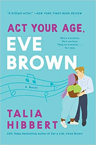 Book Cover of Act Your Age, Eve Brown by Talia Hibbert