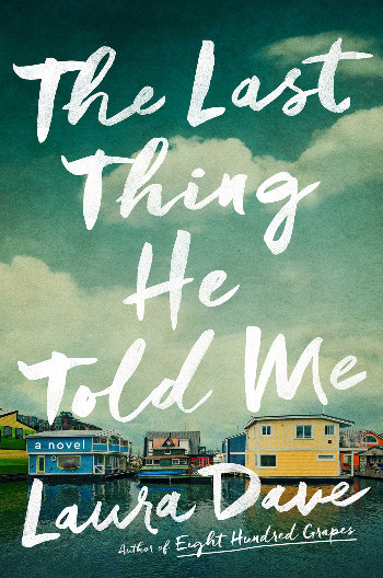 Book cover of Laura Dave's The Last Thing He Told Me