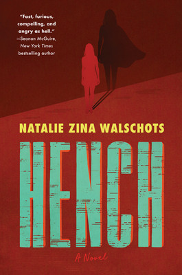 book cover of Natalie Zina Walschots's Hench