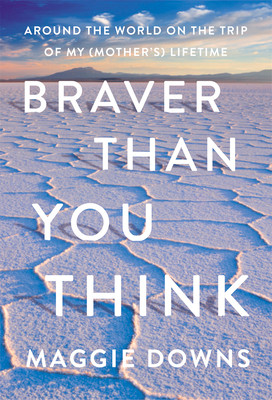 book cover of Maggie Downs's Braver than You Think
