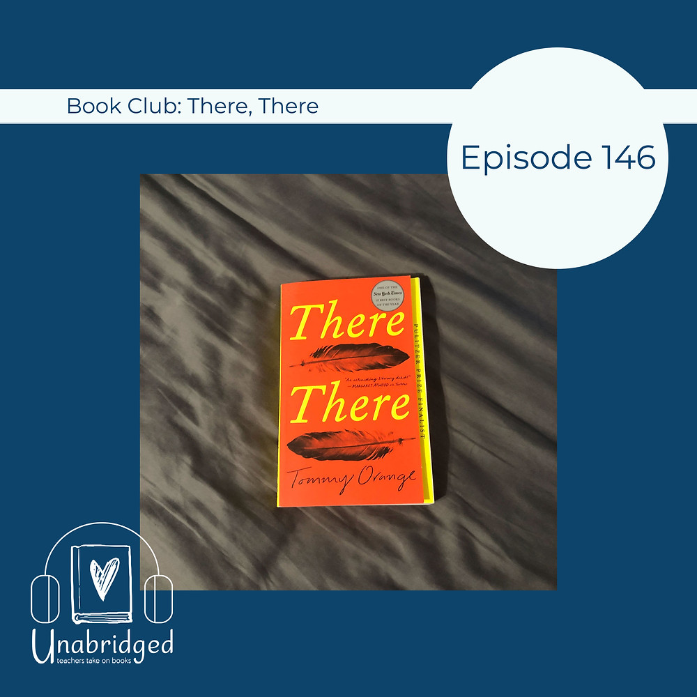 episode graphic for Episode 146: Book Club: There There