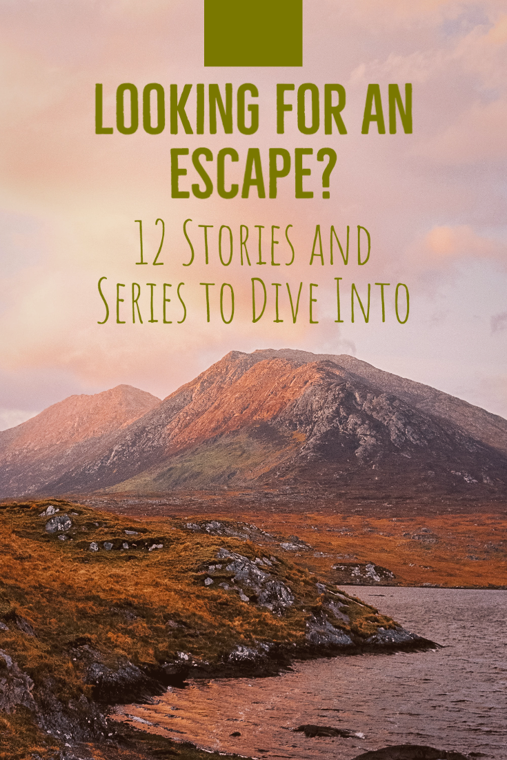 Scenic image with words Looking for an Escape? 12 Stories and Series to Dive Into
