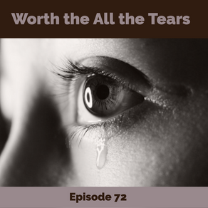 72: Worth All the Tears - That Book Enriched My Life