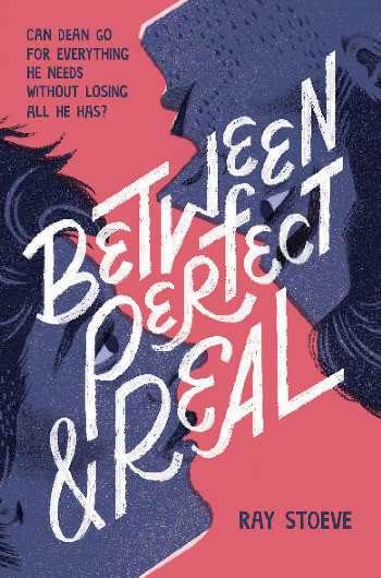 Book cover of Ray Stoeve's Between Perfect and Real