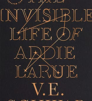 V. E. Schwab's THE INVISIBLE LIFE OF ADDIE LARUE - An Impossible Choice