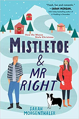 book cover of Sarah Morgenthaler's Mistletoe and Mr. Right