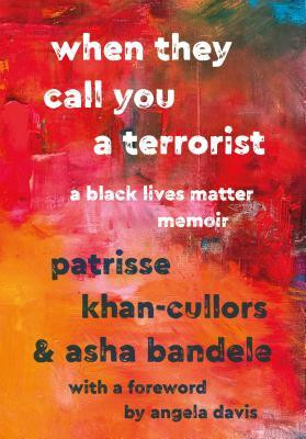 book cover of Patrisse Khan-Cullors and asha bandele's When They Call You a Terrorist