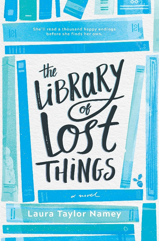 Book Cover of The Library of Lost Things by Laura Taylor Namey
