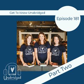 181: Get to Know the Unabridged Hosts, Season 4 (Part 2)