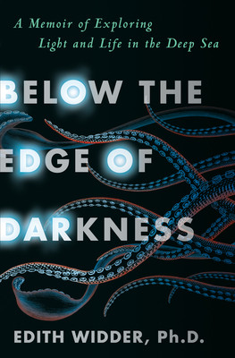 Book cover of Edith Widder, Ph.D.'s Below the Edge of Darkness