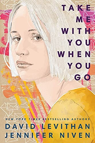 Book Cover of Take Me With You When You Go by David LEvithan and Jennifer Niven