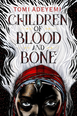 book cover of Tomi Adeyemi's Children of Blood and Bone