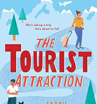 Sarah Morgenthaler's THE TOURIST ATTRACTION - A Sweet Romance to Brighten Your Day