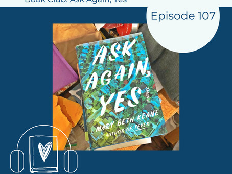 107: Mary Beth Keane's ASK AGAIN, YES - I Had to Open Another Tin of Book Darts