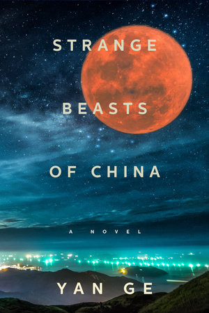 Book Cover of Strange Beasts of China by Yan Ge