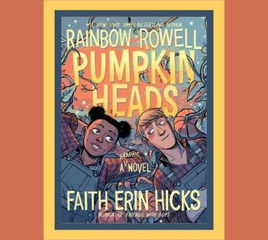 Rainbow Rowell's PUMPKINHEADS, illustrated by Faith Erin Hicks -- Jen's Review