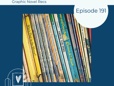 191: Expand Your Reading with Our Latest Graphic Novel Recs