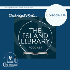 186: Unabridged Hosts The Island Library Podcast